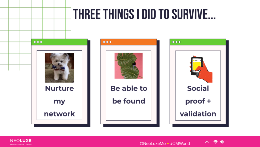 Three things I needed to survive: network, to get found, and social proof